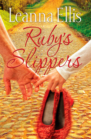 Ruby's Slippers by Leanna Ellis