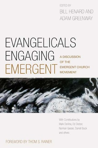 Evangelicals Engaging Emergent: A Discussion of the Emergent Church Movement