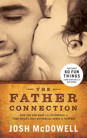 The Father Connection by Josh McDowell