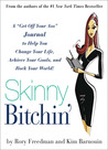 "Skinny Bitchin': A ""Get Off Your Ass"" Journal to Help You Change Your Life, Achieve Your Goals, and Rock Your World!"