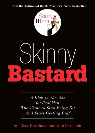 Skinny Bastard by Rory Freedman