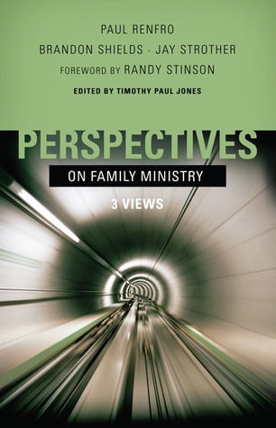 Perspectives on Family Ministry: Three Views