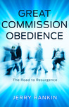 Great Commission Obedience: The Road to Resurgence