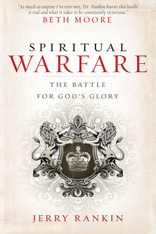 Spiritual Warfare: The Battle for God's Glory