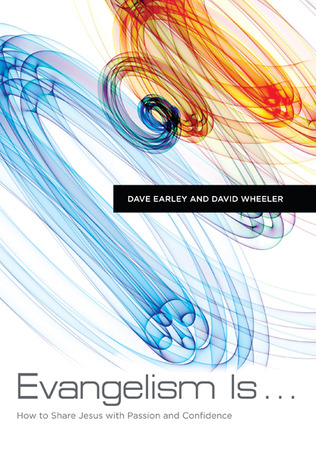 Evangelism Is . . . by Dave Earley