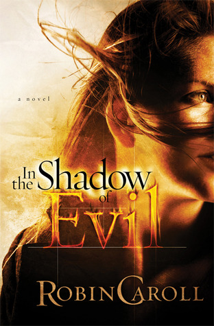 In the Shadow of Evil by Robin Caroll