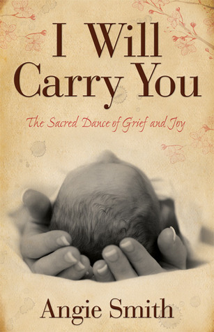 I Will Carry You by Angie  Smith
