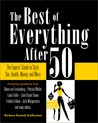 The Best of Everything After 50: The Experts' Guide to Style, Sex, Health, Money, and More