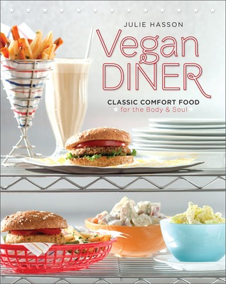 Vegan Diner: Classic Comfort Food for the Body and Soul