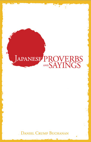 Japanese Proverbs and Sayings by Daniel Crump Buchanan