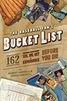 The Baseball Fan's Bucket List by Robert Santelli