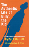 The Authentic Life of Billy, the Kid: A Faithful and Interesting Narrative