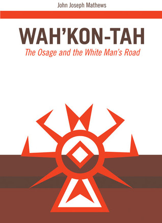 Wah�Kon-Tah by John Joseph Mathews