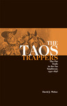 The Taos Trappers: The Fur Trade in the Far Southwest, 1540–1846
