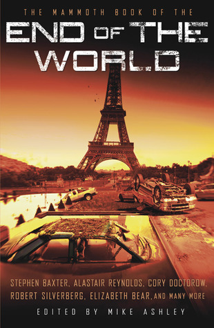 The Mammoth Book of the End of the World by Mike Ashley