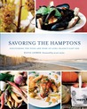 Savoring the Hamptons: Discovering the Food and Wine of Long Island's East End