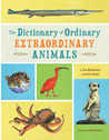 The Dictionary of Ordinary Extraordinary Animals