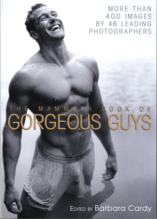 The Mammoth Book of Gorgeous Guys by Barbara Cardy