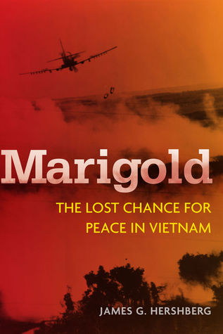 Marigold: The Lost Chance for Peace in Vietnam Cold War International History Project Series