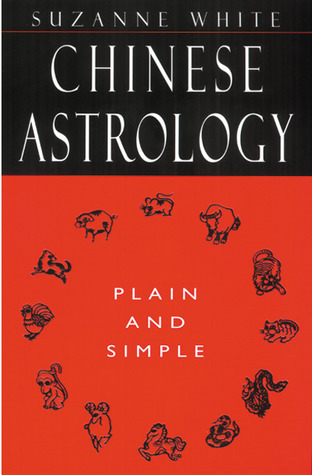 Read Chinese Astrology Plain and Simple MOBI by Suzanne White, Susanne White