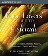 Food Lovers' Guide to Colorado, 2nd
