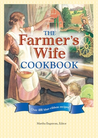 The Farmer's Wife Cookbook: Over 400 Blue-Ribbon recipes!