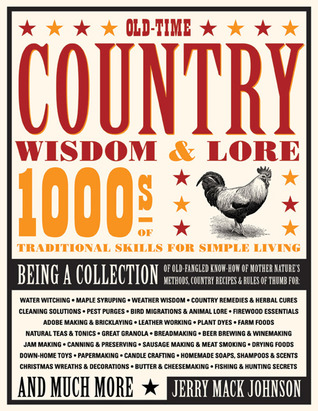 Old-Time Country Wisdom & Lore by Jerry Mack Johnson