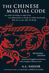 The Chinese Martial Code: The Art of War of Sun Tzu, The Precepts of War by Sima Rangju, Wu Zi on the Art of War