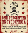 The One Percenter Encyclopedia: From Abyss Ghosts to Zombies Elite