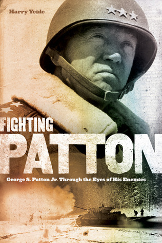 Fighting Patton by Harry Yeide