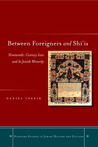 Between Foreigners and Shi�is: Nineteenth-Century Iran and its Jewish Minority