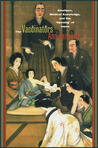 The Vaccinators: Smallpox, Medical Knowledge, and the Opening' of Japan