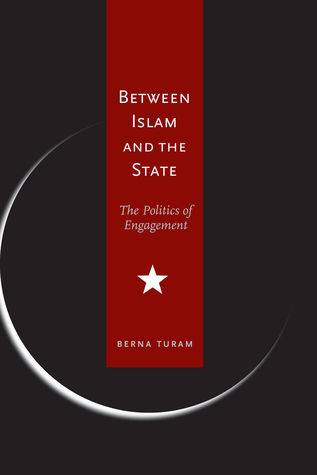 Between Islam and the State: The Politics of Engagement