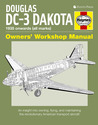 Douglas DC-3 Dakota: An insight into owning, flying, and maintaining the revolutionary American