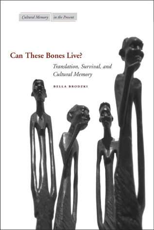 Can These Bones Live? by Bella Brodzki