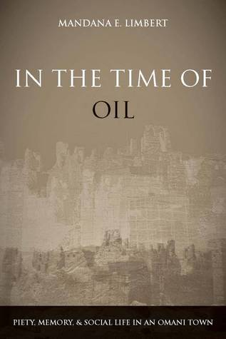 In the Time of Oil by Mandana Limbert