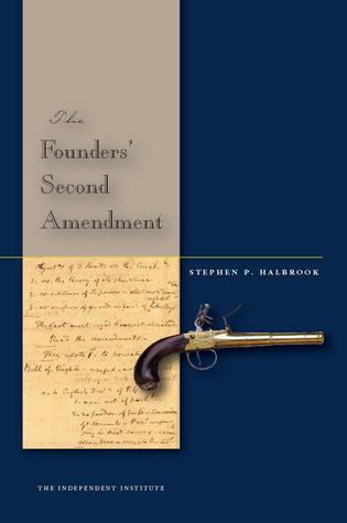 The Founders� Second Amendment