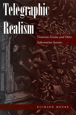 Telegraphic Realism: Victorian Fiction and Other Information Systems