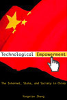 Technological Empowerment: The Internet, State, and Society in China