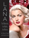 Lana Turner: The Memories, the Myths, the Movies