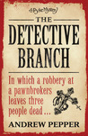 The Detective Branch (A Pyke Mystery, #4)