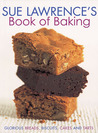 Sue Lawrence's Book of Baking: Glorious Breads, Biscuits, Cakes and Tarts