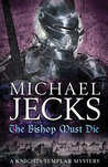 The Bishop Must Die (Knights Templar, #28)
