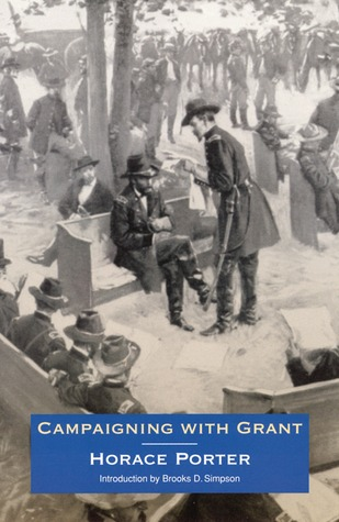 Campaigning with Grant by Horace Porter