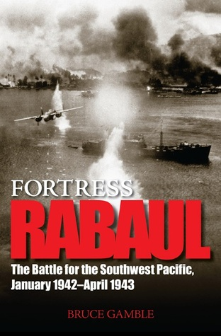 Fortress Rabaul by Bruce Gamble