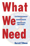 What We Need: Extravagance and Shortages in America's Military