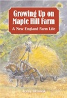 Growing Up on Maple Hill Farm: A New England Farm Life