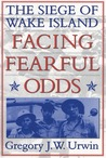 Facing Fearful Odds by Gregory J.W. Urwin