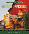 Garden Tractors: Deere, Cub Cadet, Wheel Horse, and All the Rest, 1930s to Current