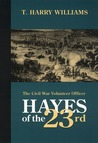 Hayes of the Twenty-third: The Civil War Volunteer Officer